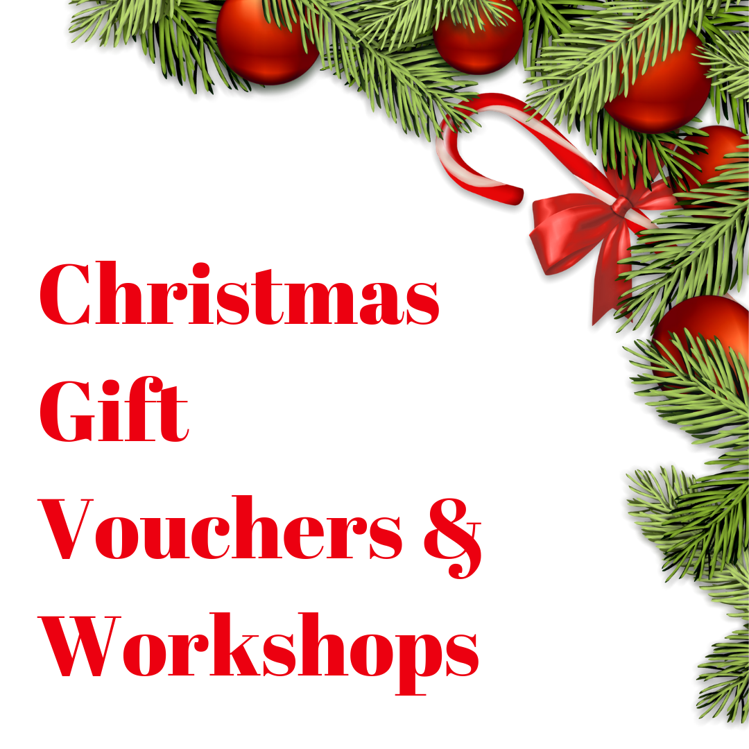 Christmas Gift Vouchers and workshops link